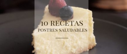 10 Ideas de recetas de postres dulces saludables